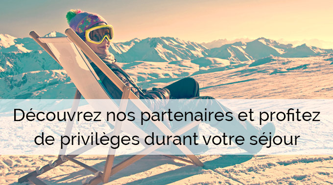 Découvrez nos partenaires et profitez de privilèges durant votre séjour